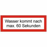 Brandschutzschild mit Text Wasser kommt nach max. 60 Sekunden