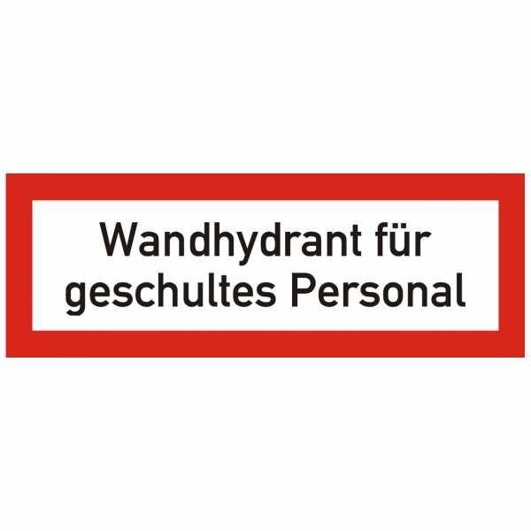 Brandschutzschild mit Text Wandhydrant für geschultes Personal
