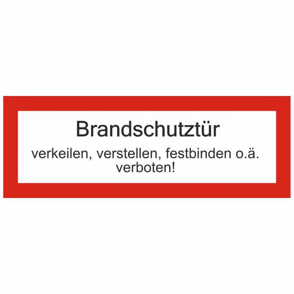 Textschild Brandschutztür verkeilen, verstellen, festbinden o.ä. verboten!
