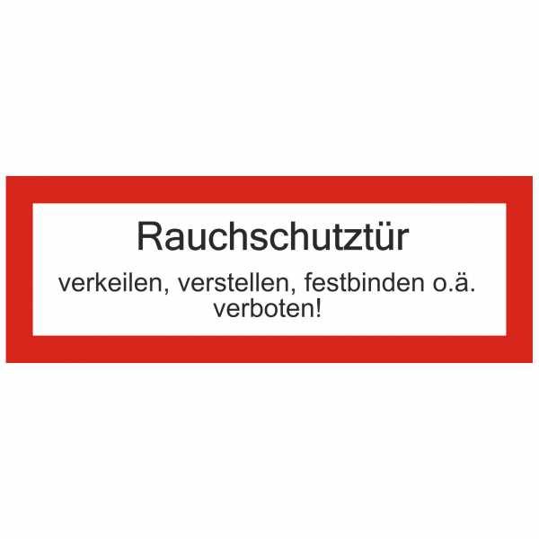 Brandschutzschild mit Text Rauchschutztür verkeilen, verstellen, festbinden o. ä. verboten !