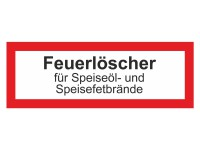 Brandschutzschild mit Text Feuerlöscher für Speiseöl- und Speisefettbrände